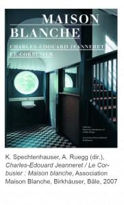 Rüegg Spechtenhauser Maison Blanche Le Corbusier Chaux-de-Fonds